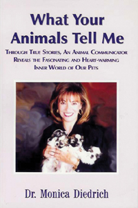 What Your Animals Tell Me by Dr. Monica Diedrich