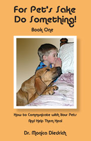 For Pet's Sake Do Something! Book 1 by Dr. Monica Diedrich