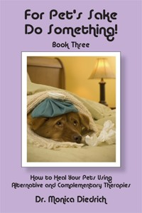 For Pet's Sake Do Something! Book 3 by Dr. Monica Diedrich