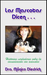Las Mascotas Dicen by Dr. Monica Diedrich