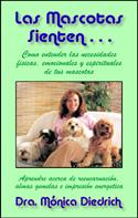 Las Mascotas Sienten by Dr. Monica Diedrich